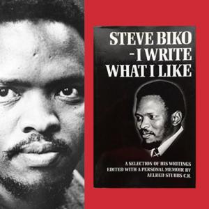 I write what I like, Steve Biko, 1978